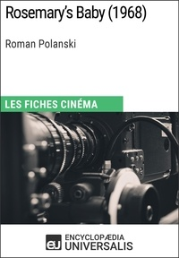 Encyclopaedia Universalis - Rosemary's Baby de Roman Polanski - Les Fiches Cinéma d'Universalis.
