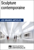 Encyclopaedia Universalis - Sculpture contemporaine - Les Grands Articles d'Universalis.