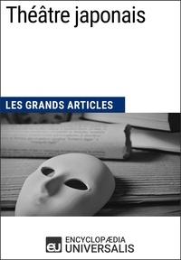 Encyclopaedia Universalis - Théâtre japonais - Les Grands Articles d'Universalis.