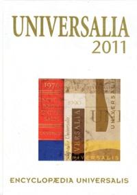 Encyclopaedia Universalis - Universalia 2011 - Les personnalités, la politique, les connaissances, la culture en 2010.