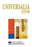 Encyclopaedia Universalis - Universalia 2018 - Les personnalités, la politique, les connaissances, la culture en 2017.