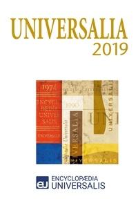 Encyclopaedia Universalis - Universalia 2019 - Les personnalités, la politique, les connaissances, la culture en 2019.