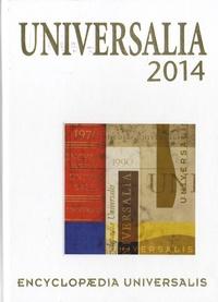 Encyclopaedia Universalis - Universalia - Les personnalités, la politique, les connaissances, la culture en 2013.