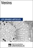 Encyclopaedia Universalis - Venins - Les Grands Articles d'Universalis.