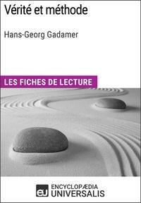 Encyclopaedia Universalis - Vérité et méthode d'Hans-Georg Gadamer - Les Fiches de lecture d'Universalis.