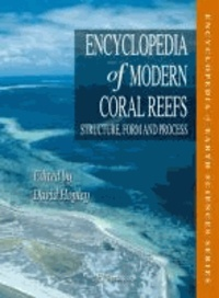 David Hopley - Encyclopedia of Modern Coral Reefs - Structure, Form and Process.