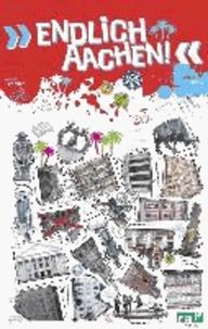 """""""Endlich Aachen!"""" - Dein Stadtführer."""