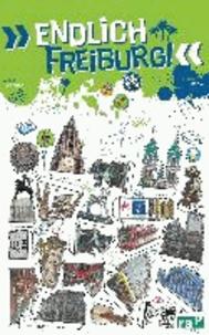 """""""Endlich Freiburg!"""" - Dein Stadtführer."""