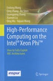 Endong Wang et Qing Zhang - High-Performance Computing on the Intel Xeon Phi - How to Exploit MIC Architectures.