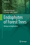 Anna Maria Pirttilä - Endophytes of Forest Trees - Biology and Applications.