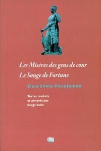 Enea Silvio Piccolomini - Les misères des gens de cour - Suivi de Le songe de fortune.