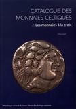 Eneko Hiriart - Catalogue des monnaies celtiques - Volume 2, Les monnaies à la croix.