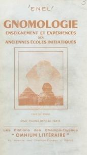 Enel - Gnomologie - Enseignements et expériences des anciennes écoles initiatiques, etc..