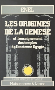 Enel - Les origines de la Genèse - Et l'enseignement des temples de l'ancienne Égypte.