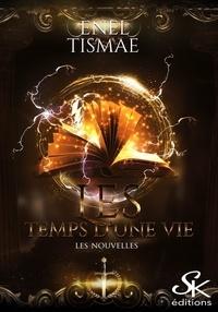 Enel Tismaé - Les nouvelles - Les temps d'une vie, T3.5.