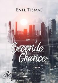 Enel Tismaé - Seconde chance.