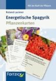 Energetische Spagyrik - Pflanzenkarten.