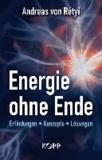 Energie ohne Ende - Erfindungen - Konzepte - Lösungen.
