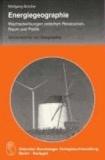 Energiegeographie - Wechselwirkung zwischen Ressourcen, Raum und Politik.