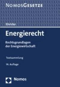 Energierecht - Rechtsgrundlagen der Energiewirtschaft, Rechtsstand: 15. Oktober 2013.