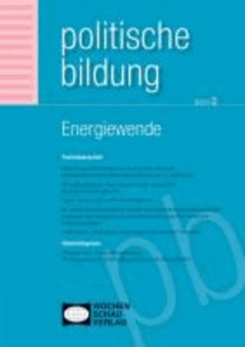 Energiewende/Nachhaltigkeit - Politische Bildung 2/2013.