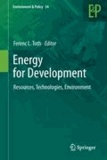 Ferenc L. Toth - Energy for Development - Resources, Technologies, Environment.