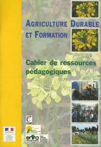 ENFA - Agriculture durable et formation - Cahier de ressources pédagogiques. 1 Cédérom