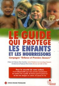 Enfance et premiers secours - Le guide qui protège les enfants et les nourrissons.
