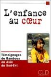 Enfants du Mékong - L'enfance au coeur - Témoignages de Bambous en Asie du Sud-Est.