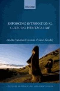 Enforcing International Cultural Heritage Law.