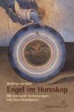 Engel im Horoskop - Mit den zwölf Tierkreisengeln und ihren Botschaften.
