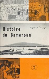 Engelbert Mveng - Histoire du Cameroun.