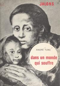 Engelmann et André Tunc - Dans un monde qui souffre.