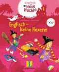 Englisch mit Hexe Huckla: Englisch - keine Hexerei.
