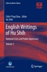 English Writings of Hu Shih - National Crisis and Public Diplomacy (Volume 3).