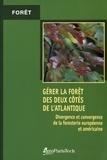 ENGREF - Gérer la forêt des deux côtés de l'Atlantique - Divergence et convergence de la foresterie européenne et américaine.