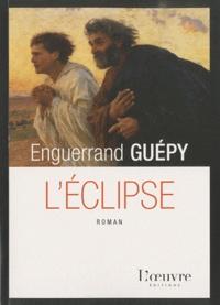 Enguerrand Guépy - L'éclipse.
