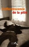 Enguerrand Guépy - L'effervescence de la pitié.