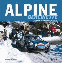Enguerrand Lecesne - Alpine Berlinette - L'icône bleue des années.