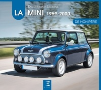 Enguerrand Lecesne - La Mini 1959-2000 de mon père.
