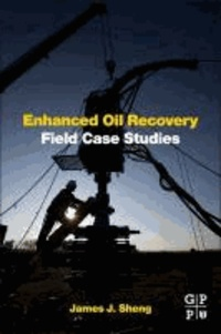Enhanced Oil Recovery Field Case Studies.