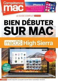 Gérald Vidamment et Christophe Schmitt - Compétence Mac N° 56 : Bien débuter sur Mac avec macOS High Sierra.
