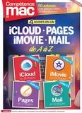 Christophe Schmitt et Gérald Vidamment - Compétence Mac N° 56 : iCloud, Pages, iMovie, Mail de A à Z - 4 guides en 1.