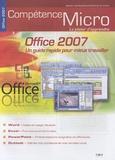 Johann-Christian Hanke - Compétence Micro  : Office 2007: un guide rapide pour mieux travailler.