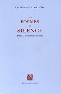Eni Puccinelli Orlandi - Les formes du silence - Dans le mouvement du sens.