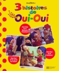 3 histoires de Oui-Oui : Oui-Oui et le buisson chantant. - Oui-Oui et la carte au trésor. Oui-Oui et le tambour.pdf
