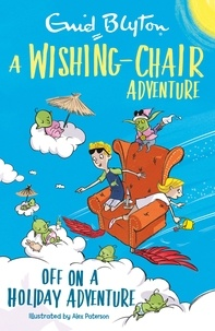 Enid Blyton - A Wishing-Chair Adventure: Off on a Holiday Adventure - Colour Short Stories.
