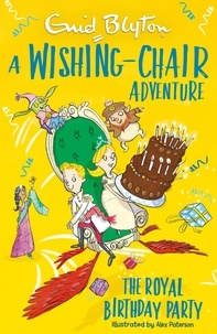 Enid Blyton - A Wishing-Chair Adventure: The Royal Birthday Party - Colour Short Stories.