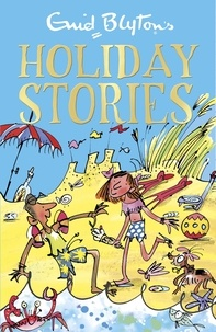Enid Blyton et Mark Beech - Enid Blyton's Holiday Stories - Contains 26 classic tales.