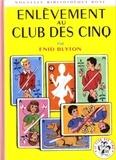 Enid Blyton - Le Club des Cinq  : Enlèvement au Club des Cinq.